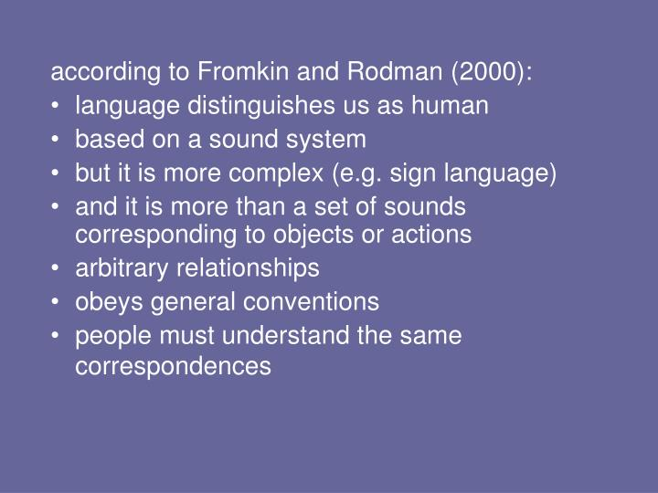 According to Fromkin and Rodman (2000):