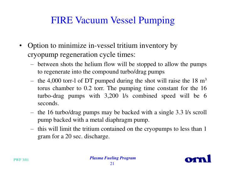 FIRE Vacuum Vessel Pumping