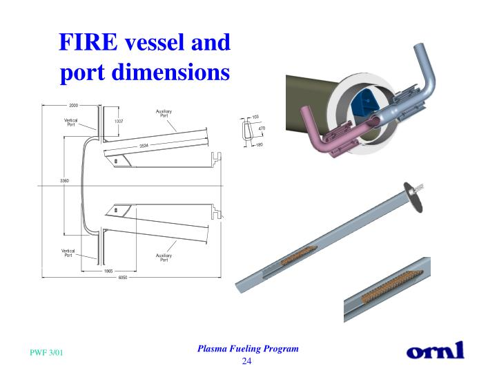 FIRE vessel and port dimensions