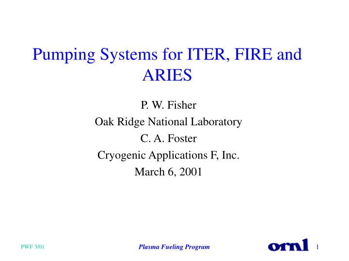 Pumping systems for iter fire and aries