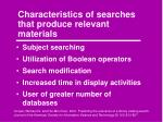 characteristics of searches that produce relevant materials