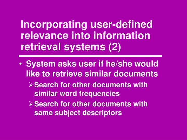Incorporating user-defined relevance into information retrieval systems (2)