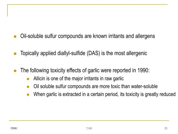 Oil-soluble sulfur compounds are known irritants and allergens