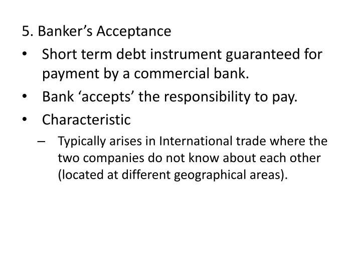 5. Banker's Acceptance