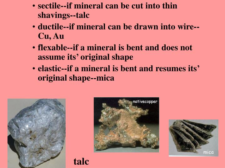sectile--if mineral can be cut into thin shavings--talc