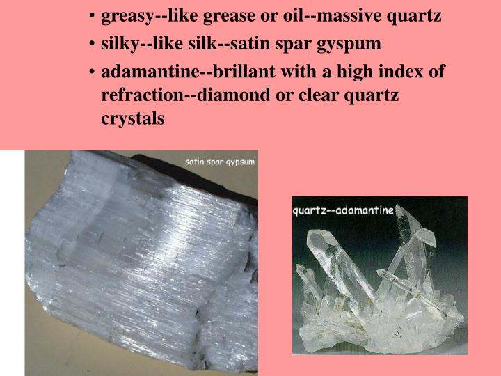 greasy--like grease or oil--massive quartz
