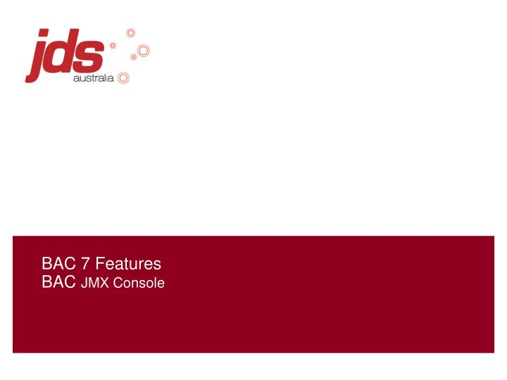 Bac 7 features bac jmx console