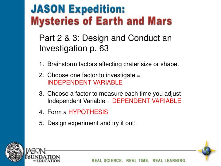 Part 2 & 3: Design and Conduct an Investigation p. 63