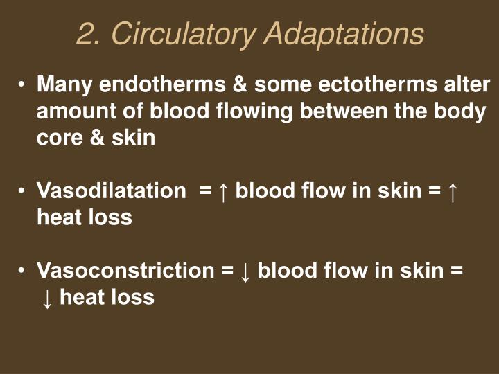 Many endotherms & some ectotherms alter amount of blood flowing between the body core & skin