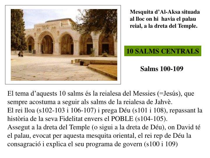 Mesquita d'Al-Aksa situada al lloc on hi  havia el palau reial, a la dreta del Temple.