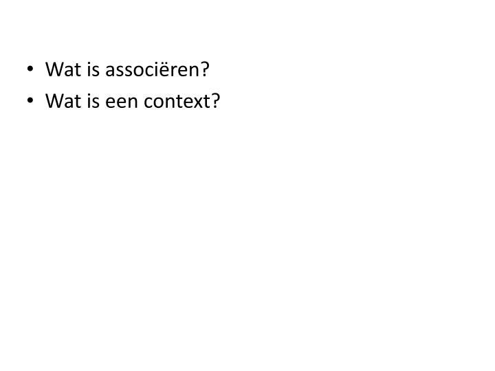 Wat is associëren?