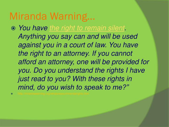 Miranda Warning…