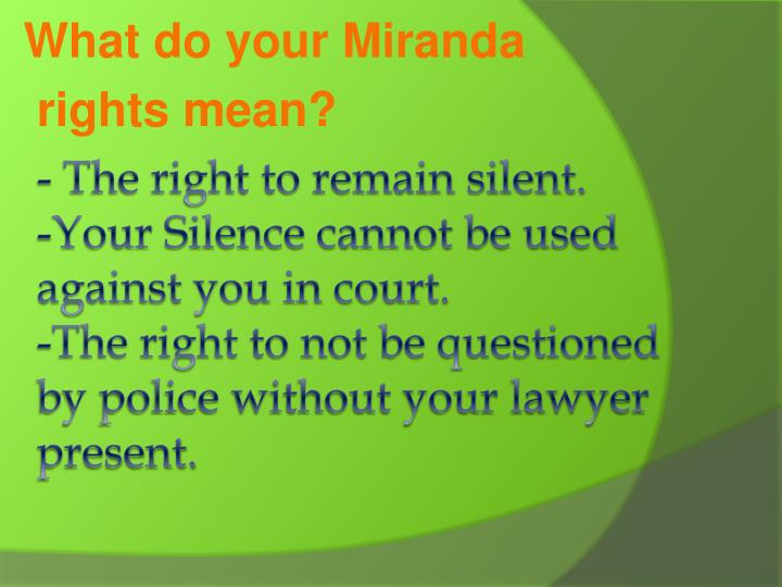What do your Miranda