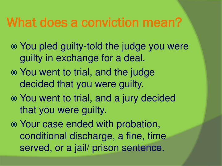 What does a conviction mean?