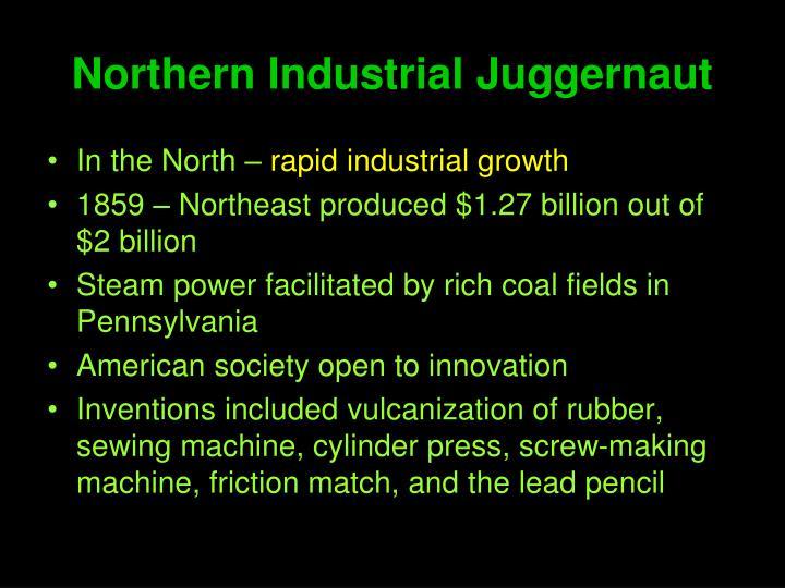 Northern Industrial Juggernaut