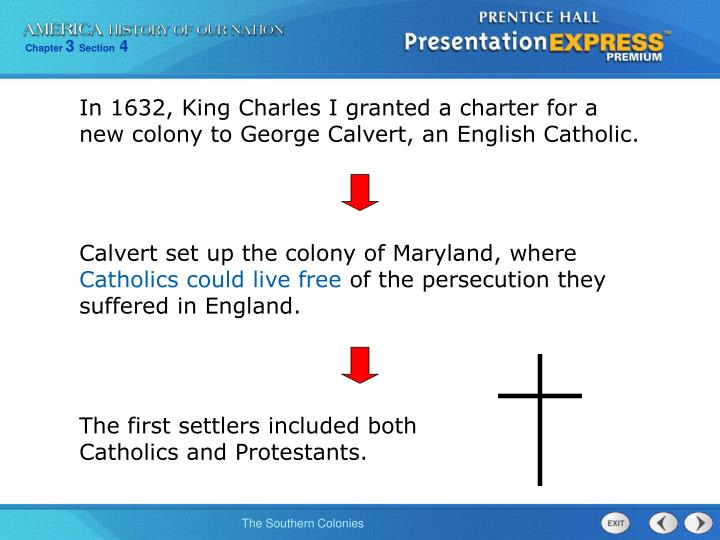 In 1632, King Charles I granted a charter for a new colony to George Calvert, an English Catholic.