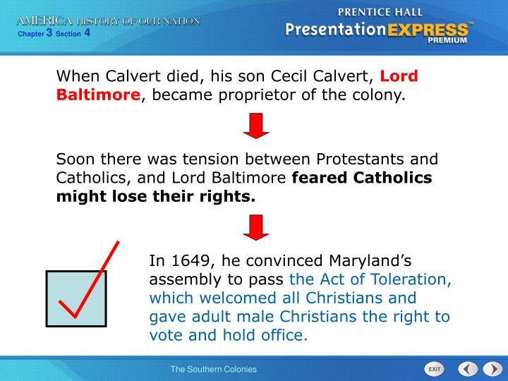 When Calvert died, his son Cecil Calvert,