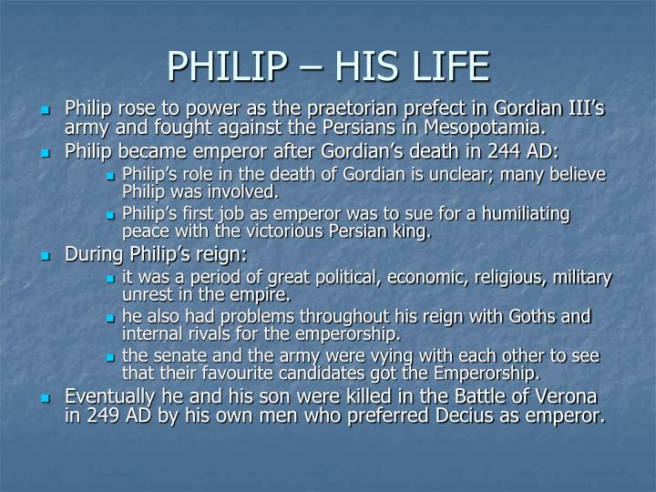 Philip his life