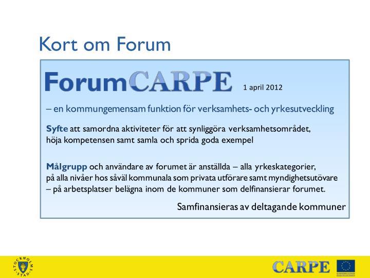 Kort om Forum