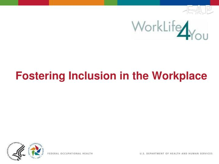 Fostering inclusion in the workplace