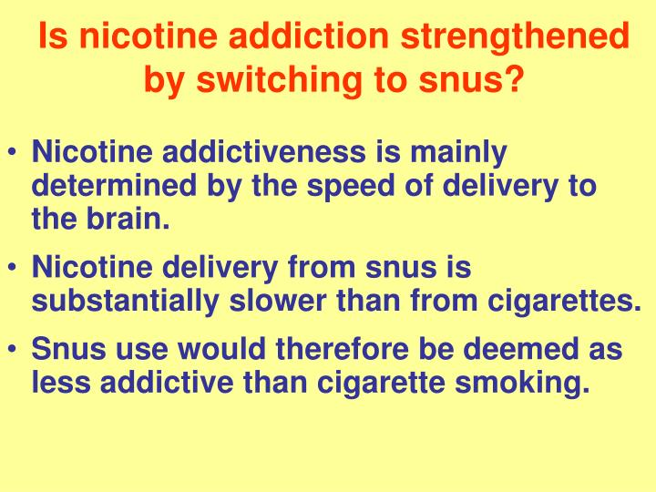 Is nicotine addiction strengthened by switching to snus?