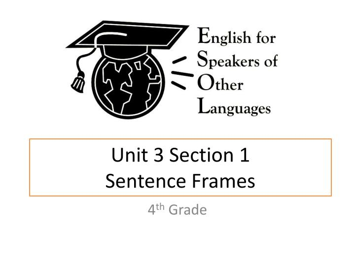 Unit 3 section 1 sentence frames