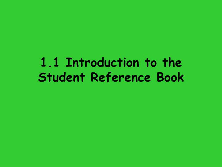 1 1 introduction to the student reference book