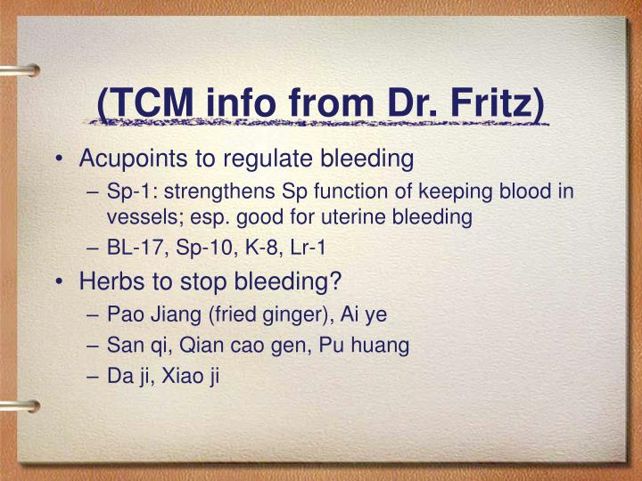 (TCM info from Dr. Fritz)