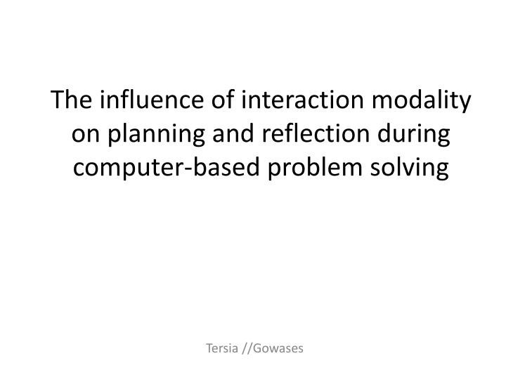 The influence of interaction modality