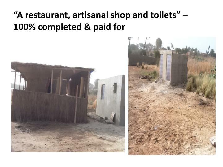 """A restaurant, artisanal shop and toilets"" – 100% completed & paid for"