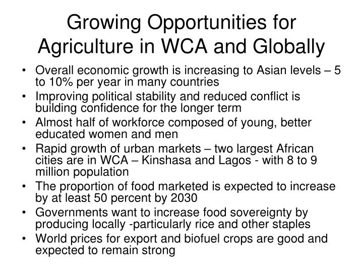 Growing opportunities for agriculture in wca and globally