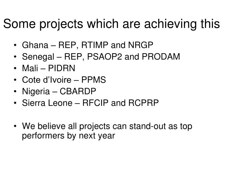 Some projects which are achieving this