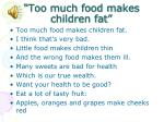 too much food makes children fat