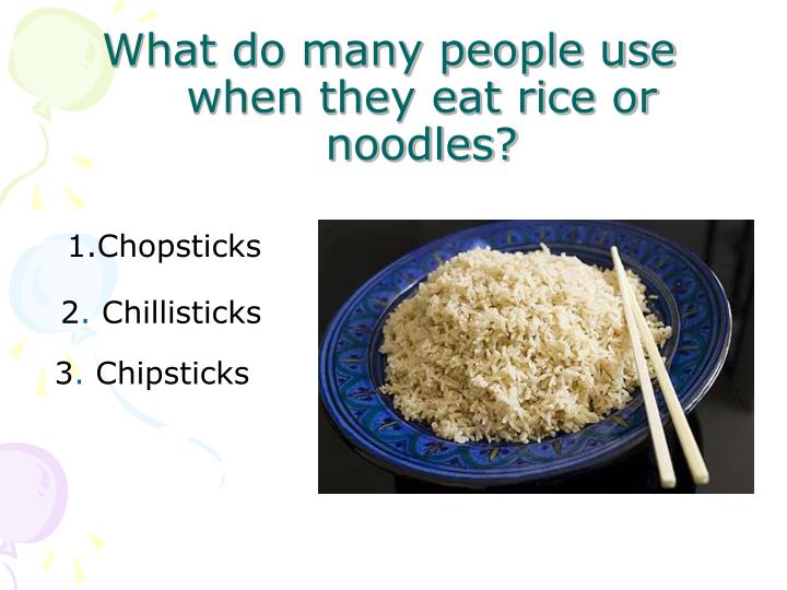 What do many people use when they eat rice or noodles
