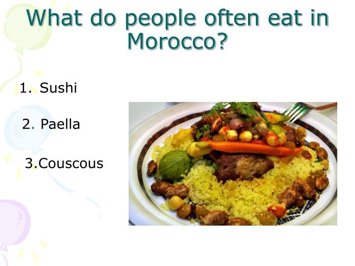 What do people often eat in Morocco?