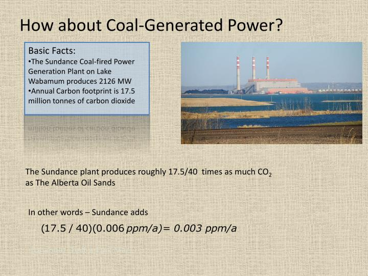 How about Coal-Generated Power?