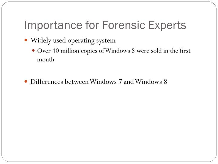 Importance for forensic experts