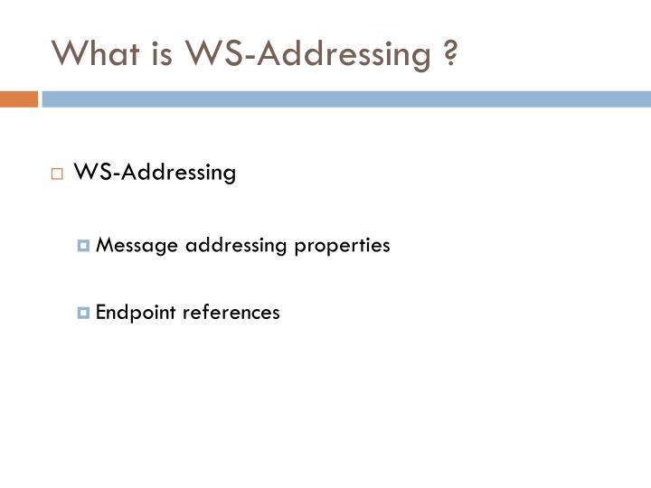 What is WS-Addressing ?