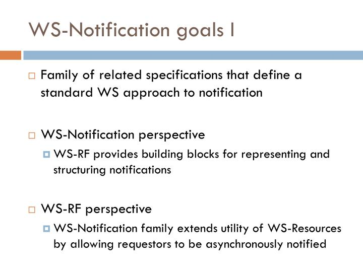 WS-Notification goals I