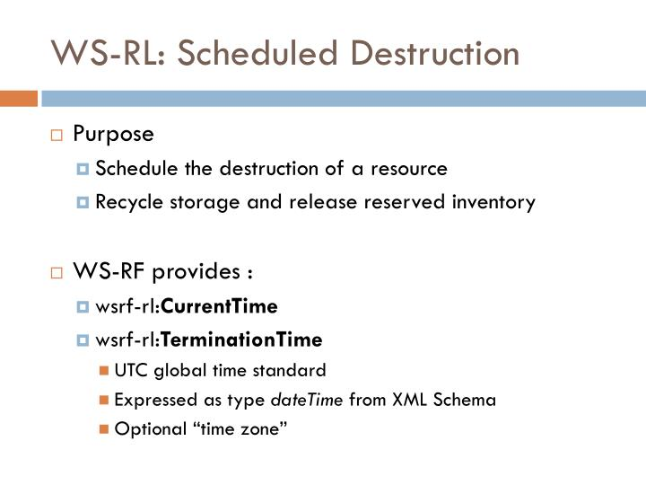 WS-RL: Scheduled Destruction
