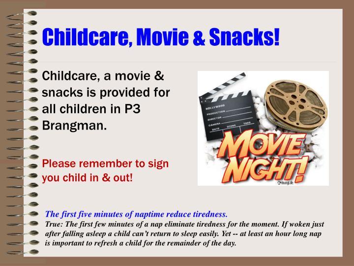 Childcare, Movie & Snacks!