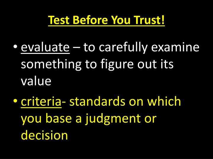 Test Before You Trust!