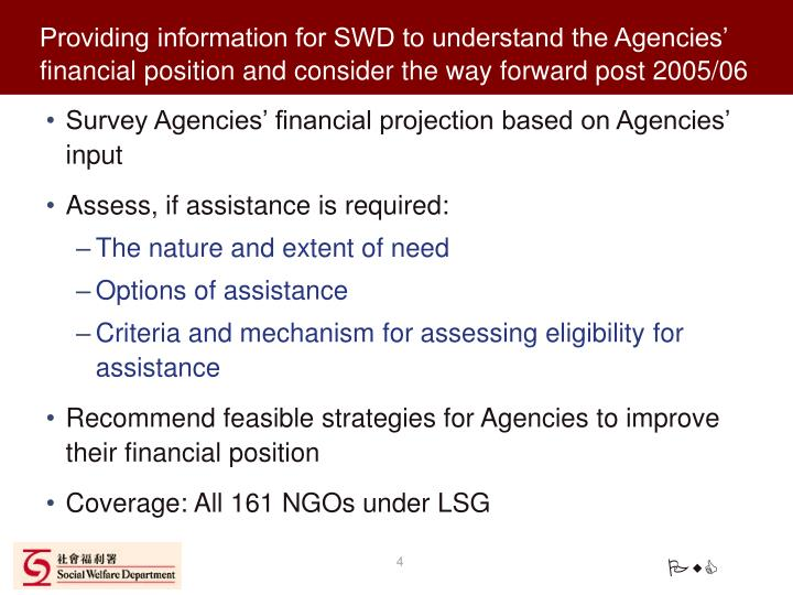 Providing information for SWD to understand the Agencies' financial position and consider the way forward post 2005/06