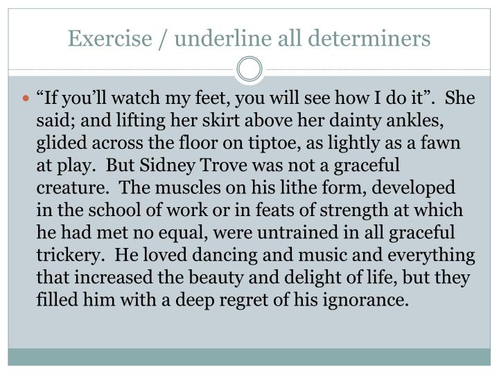 Exercise / underline all determiners