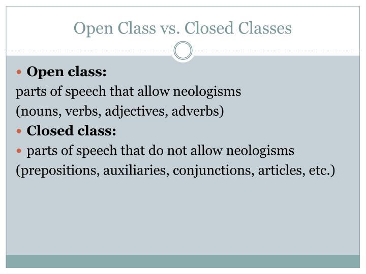 Open Class vs. Closed Classes
