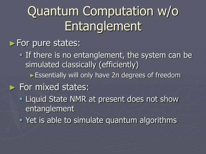 Quantum Computation w/o Entanglement