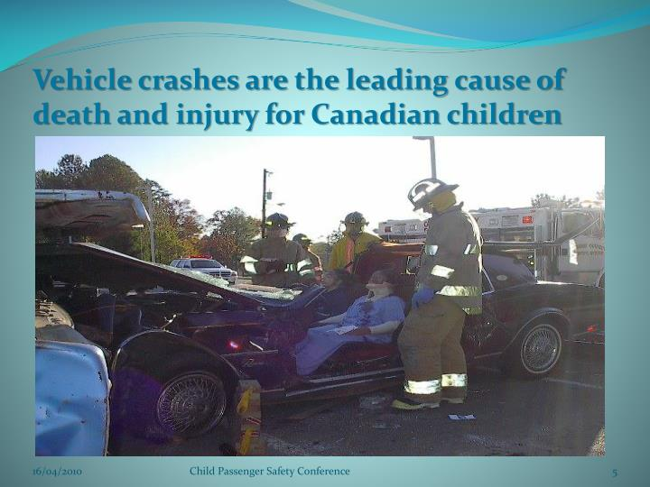 Vehicle crashes are the leading cause of death and injury for Canadian children