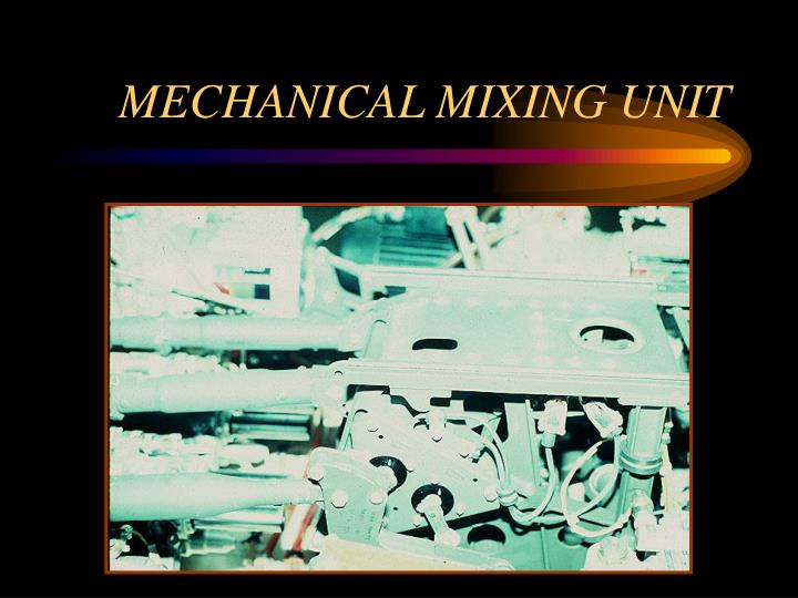 MECHANICAL MIXING UNIT