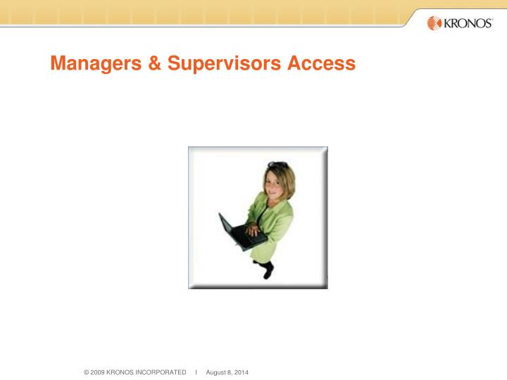 Managers & Supervisors Access