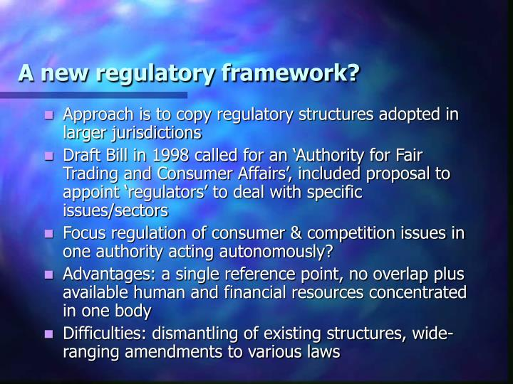 A new regulatory framework?